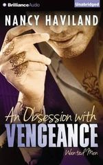 An Obsession with Vengeance : Wanted Men - Nancy Haviland