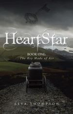 Heartstar : Book One: The Key Made of Air - Elva Thompson