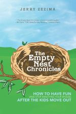 The Empty Nest Chronicles : How to Have Fun (and Stop Annoying Your Spouse) After the Kids Move Out - Jerry Zezima