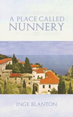 A Place Called Nunnery - Inge Blanton