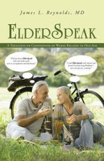 Elderspeak : A Thesaurus or Compendium of Words Related to Old Age - James L. Reynolds MD