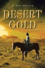 Desert Gold - E. Roy Hector
