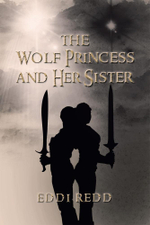 The Wolf Princess and Her Sister - Eddi Redd