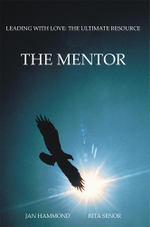 The Mentor : Leading with Love: The Ultimate Resource - Jan Hammond