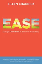 Ease : Manage Overwhelm in Times of Crazy Busy - Eileen Chadnick