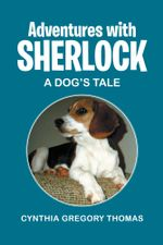 Adventures with Sherlock : A Dog's Tale - Cynthia Gregory Thomas