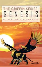 The Griffin Series : Genesis - G. Benjamin Alexander