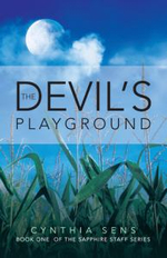 The Devil's Playground : Book One of the Sapphire Staff Series - Cynthia Sens