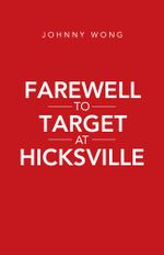 FAREWELL TO TARGET AT HICKSVILLE - Johnny Wong