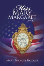 Miss Mary Margaret : Book II - Mary Frances Hodges