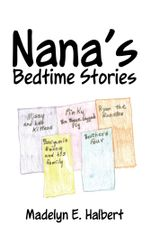 Nana's Bedtime Stories - Madelyn E. Halbert
