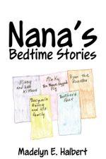 Nana's Bedtime Stories - Madelyn E. Halbert