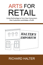 ARTS for Retail : Using Technology to Turn Your Consumers into Customers and Make a Profit - Richard Halter
