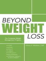 BEYOND WEIGHT LOSS : The Complete Weight Management Program - Althea A. Madden CNP