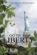 Go to Liberty - Patricia Hilliard