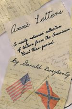 Ann's Letters : A Newly Released Collection of Letters from the American Civil War - Gerald Dougherty