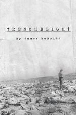 Trenchblight : Innocence and Absolution - James McBride