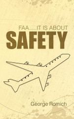 FAA.....IT IS ABOUT SAFETY - George Romich