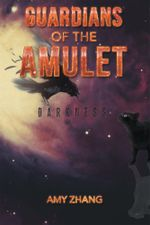 Guardians of the Amulet : Darkness - Amy Zhang