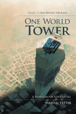 One World Tower : A Babylonian Adventure - Michael Vetter