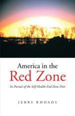 America in the Red Zone : In Pursuit of the Self-Health End Zone Diet - Jerry Rhoads
