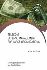 Telecom Expense Management for Large Organizations : A Practical Guide - Luiz Augusto Carvalho