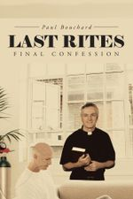 Last Rites : Final Confession - Paul Bouchard
