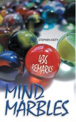 Mind Marbles : 436 Remarks - Stephen Doty