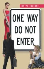 One Way : Do Not Enter - Joseph Galross