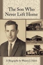 The Son Who Never Left Home - Warren J. Hahn