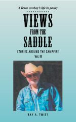 Views from the Saddle : Stories Around the Campfire - Ray A. Twist