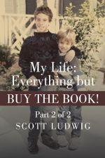 My Life : Everything But Buy the Book!: Part 2 of 2 - Scott Ludwig