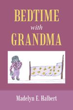 Bedtime with Grandma - Madelyn E. Halbert