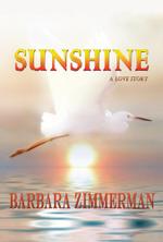 Sunshine : A Love Story - Barbara Zimmerman