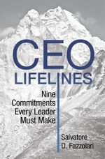CEO Lifelines : Nine Commitments Every Leader Must Make - Salvatore D. Fazzolari