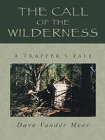 The Call of the Wilderness - Dave Vander Meer