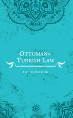 Ottoman and Turkish Law - Fatih Öztürk