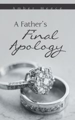 A Father's Final Apology - Amber Meece