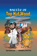 The Battle of Top Hat Wood : Book One: The Adventures of Dr. Greenstone and Jerrythespider Trilogy - Taylor Samuel Lyen