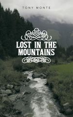 Lost in the Mountains - Tony Monte
