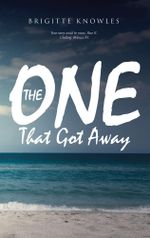 The One That Got Away - Brigitte Knowles