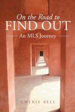 On the Road to Find Out : An MLS Journey - Cherie Bell