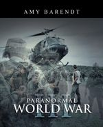 Paranormal World War III - Amy Barendt