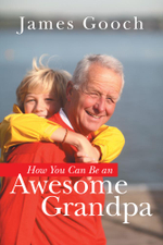 How You Can Be an Awesome Grandpa - James Gooch