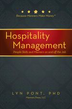 Hospitality Management : People Skills and Manners on and off the Job - PhD, Lyn Pont