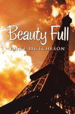 Beauty Full - Anne Hutcheson