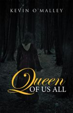 Queen of Us All - Kevin O'Malley
