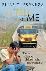 The Tell of Me - Elias T. Esparza