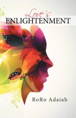 Love's Enlightenment - RoRo Adaiah