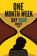 One Month Week Day Hour Minute Second -  Rebecca Marie